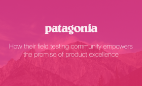 Patagonia&#8217;s Field Testing Community Empowers<br> The Promise of Product Excellence