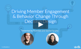 Driving Community Member Engagement & Behavior Change Through Decision Design