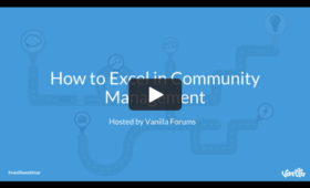 How to Excel in Community Management [Webinar]