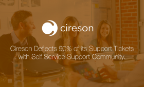 Analyst Case Study: Cireson Deflects 90% of its Support<br> Tickets and Improves Customer Satisfaction