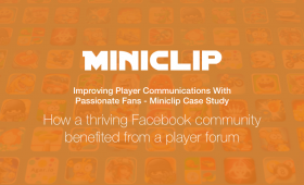 Improving Player Communications With Passionate Fans – Miniclip Case Study