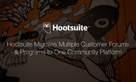 Hootsuite Migrates Multiple Customer Forums<br>& Programs to One Community Platform